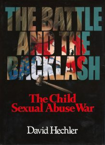 The Battle and the Backlash: The Child Sexual Abuse War by David Hechler